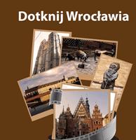 Przewodnik Dotknij Wrocławia – przewodnik turystyczny po Starówce we Wrocławiu